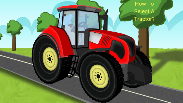 How To Select A Tractor?